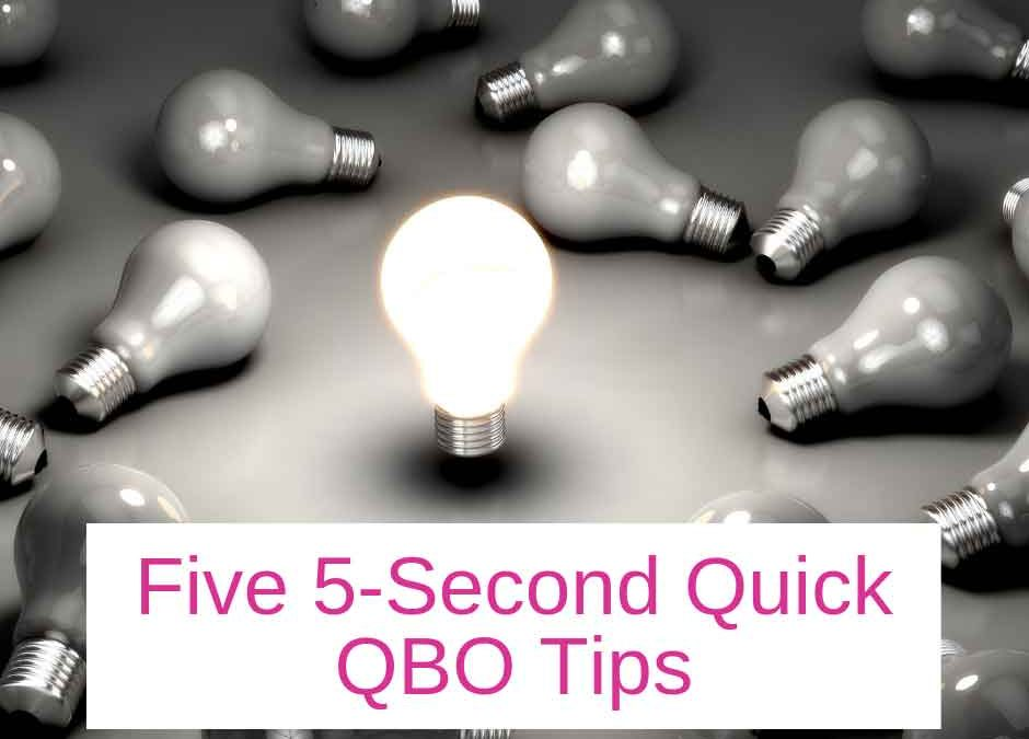 Five 5-Second Quick and Easy QBO Tips