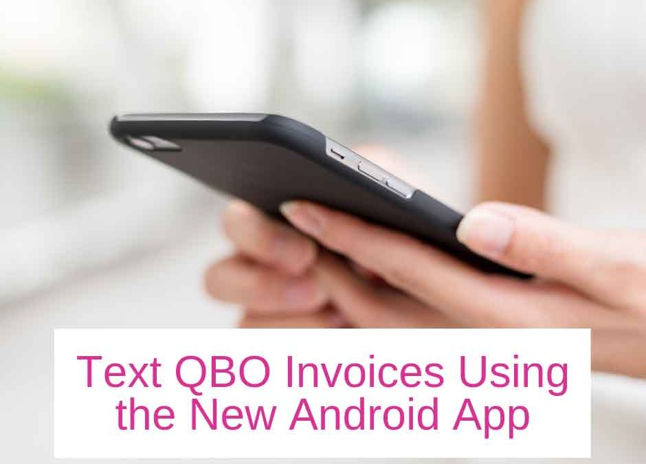 New QuickBooks App for Android Lets You Text Invoices