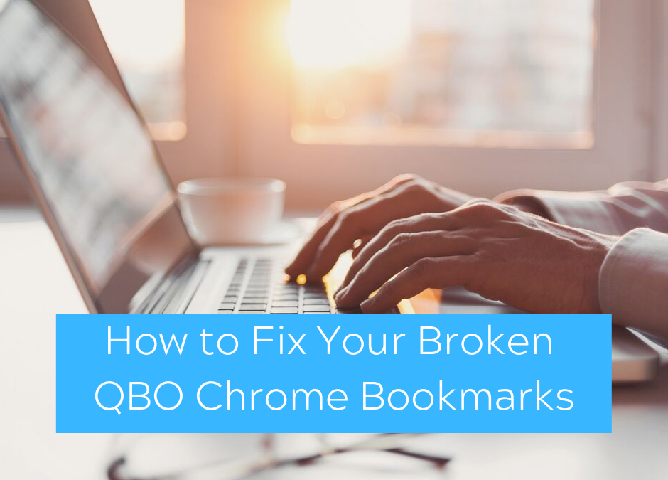 Are Your QBO Chrome Bookmarks Broken?