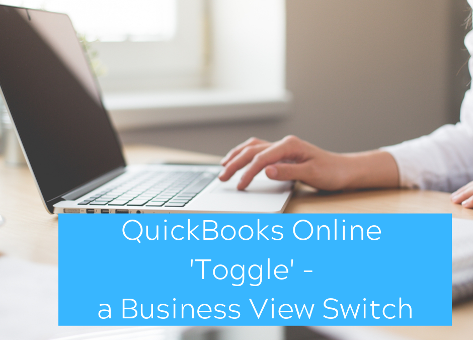QuickBooks Expert Talks About QBO 'Toggle' – a Business View Switch