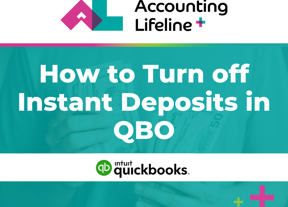 How to Turn off Instant Deposits in QBO