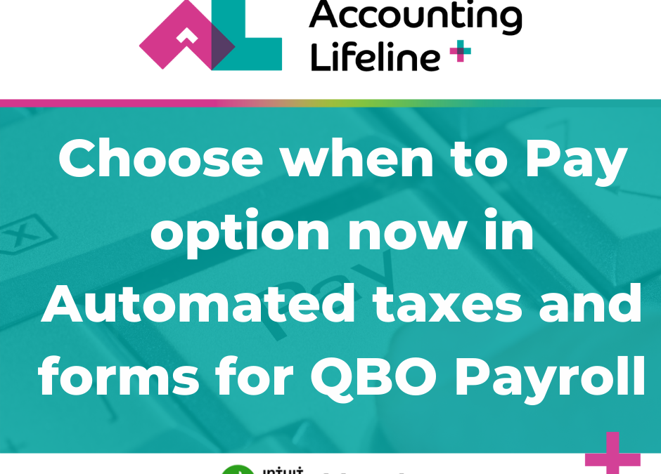 Choose when to Pay option now in Automated taxes and forms for QBO Payroll