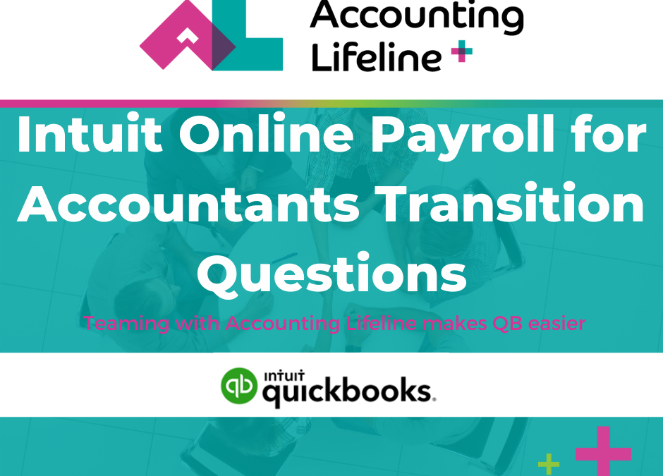 Intuit Online Payroll for Accountants Transition Questions