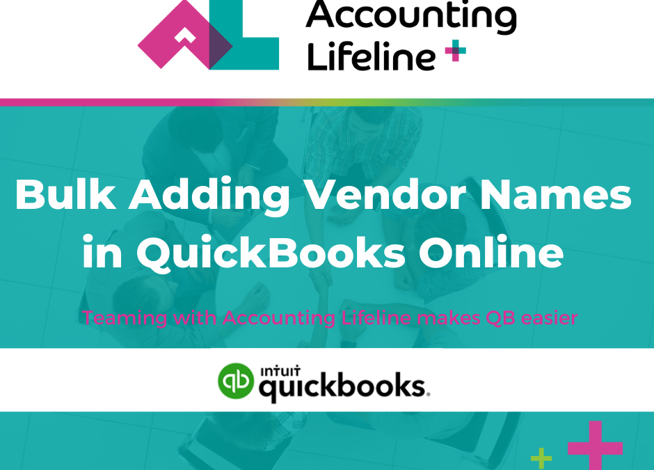 You Really Can Bulk Add Vendor Names in QuickBooks Online